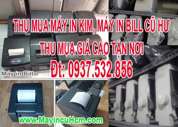 Thu mua máy in kim, in bill cũ hư giá cao hcm 0937.532.856